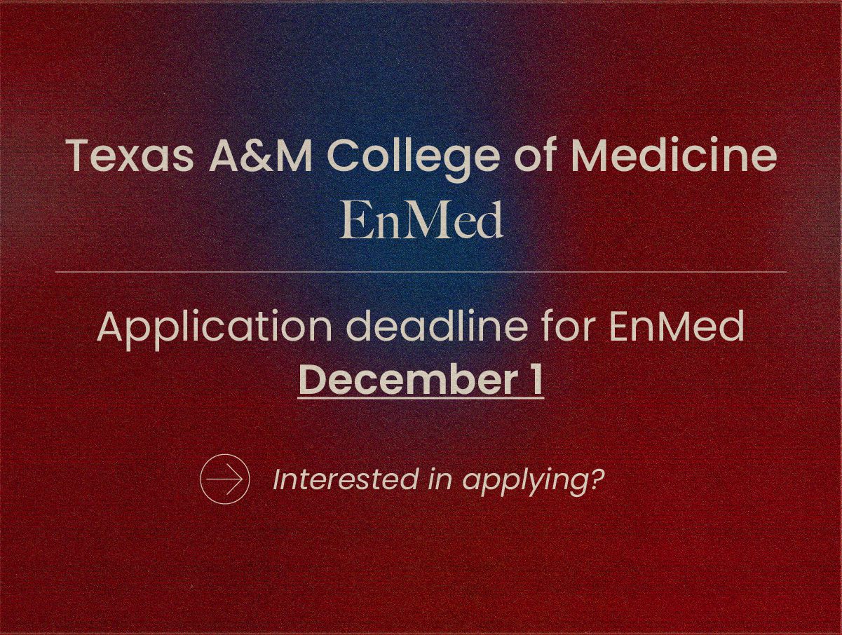 Here's how to apply to the Texas A&M College of Medicine EnMed program