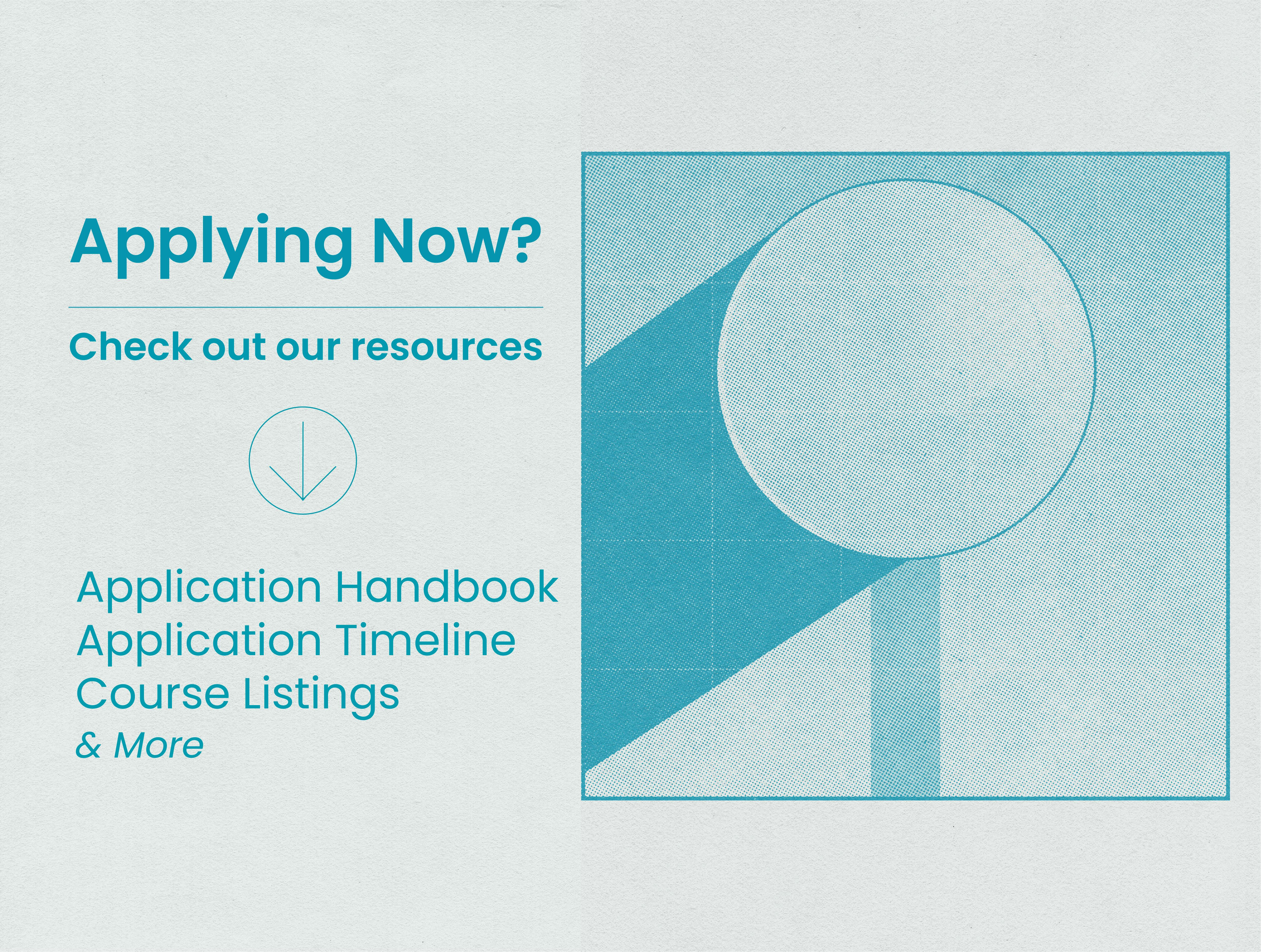Applying Now? Check out our resources.